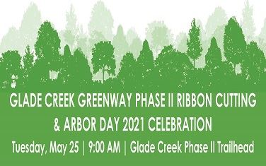 Glade Creek Greenway Phase II Ribbon Cutting and Arbor Day 2021 Celebration wording and tree image